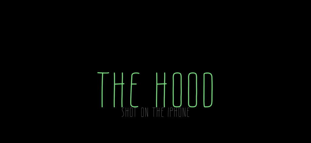 The Hood | Shot on the iPhone